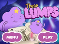 - These lumps