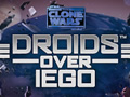 Star Wars™ The Clone Wars ™ - Droids Over IEGO